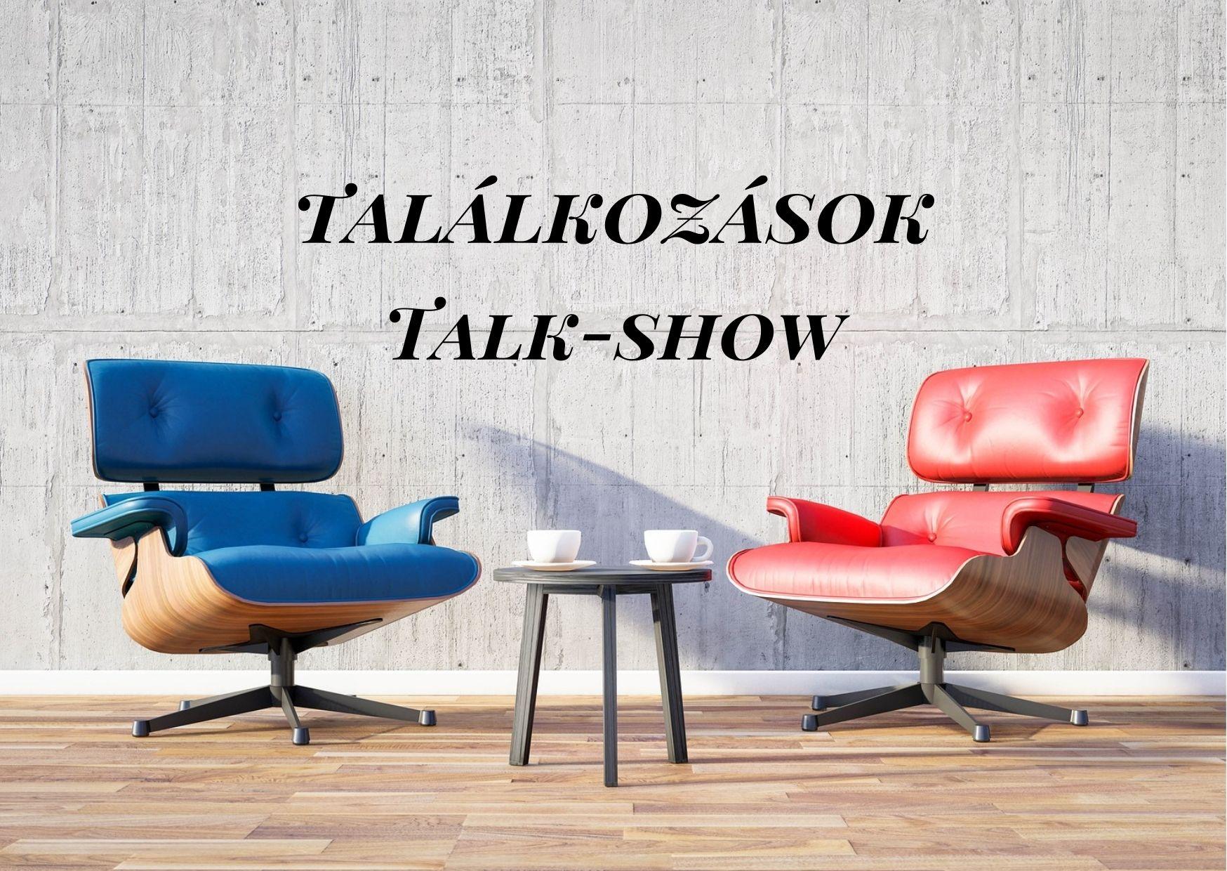 TALÁLKOZÁSOK Talk-show